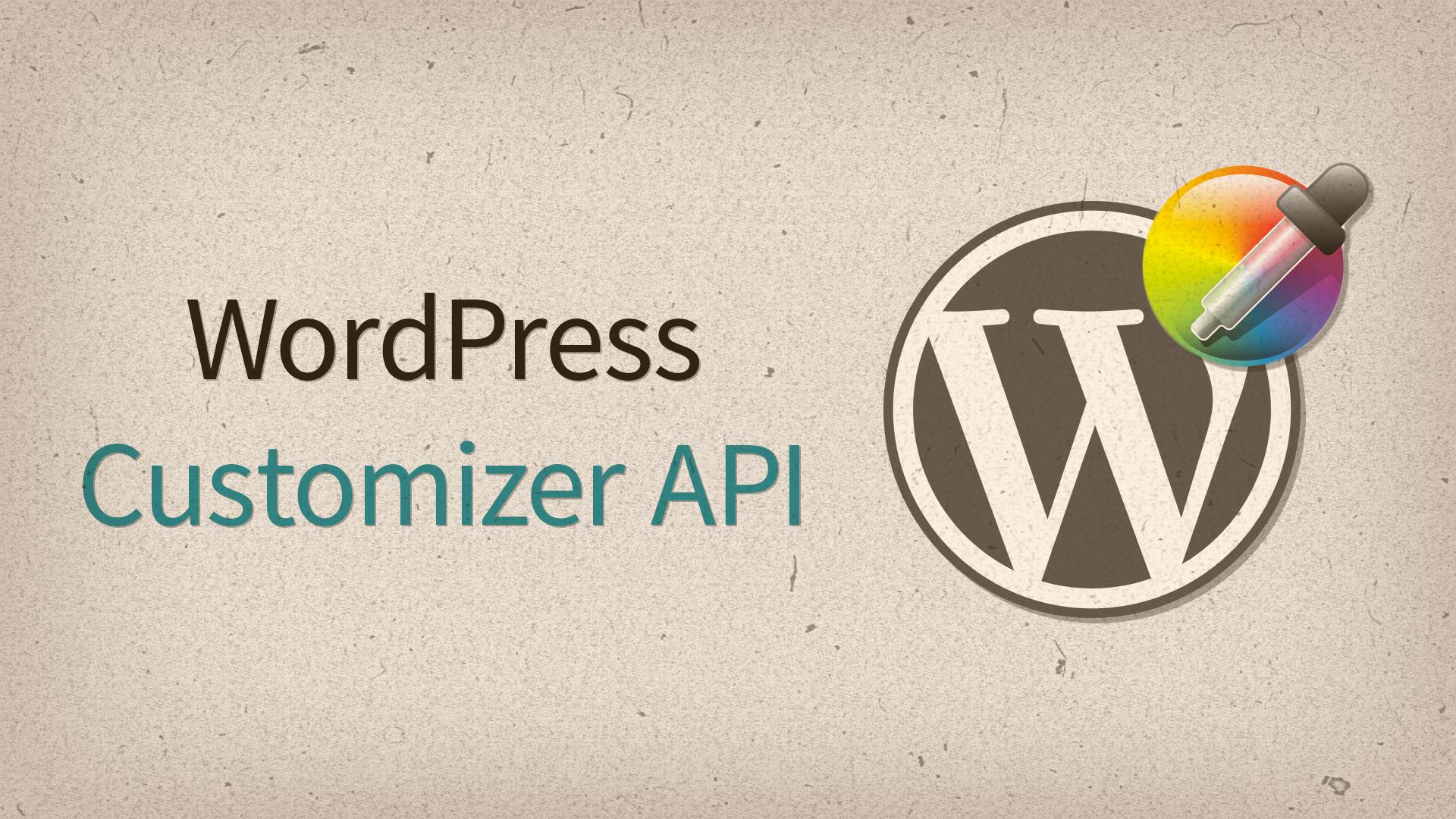 WordPress Customizer — подробный обзор API