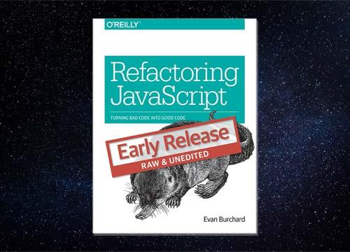 Refactoring JavaScript, Turning Bad Code Into Good Code