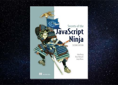 Secrets of the JavaScript Ninja, Second Edition