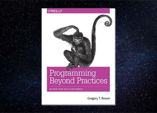 Programming Beyond Practices